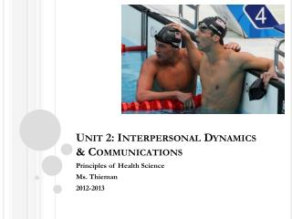 Unit 2: Interpersonal Dynamics & Communications