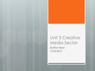 Unit 3 Creative Media Sector
