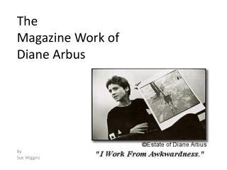 The Magazine Work of Diane  Arbus