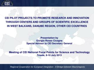 CEI PILOT PROJECTS TO PROMOTE RESEARCH AND INNOVATION THROUGH CENTERS AND GROUPS OF SCIENTIFIC EXCELLENCE  IN WEST BALK