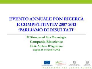 EVENTO annuale  pon  ricerca e  competitivita'  2007-2013 'parliamo di risultati'