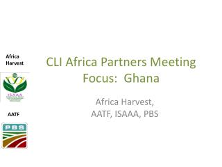 CLI Africa Partners Meeting Focus:  Ghana