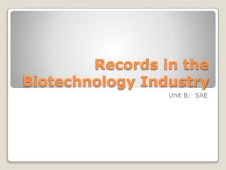 Records in the Biotechnology Industry