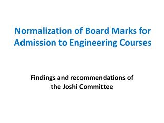 Normalization of Board Marks for Admission to Engineering Courses