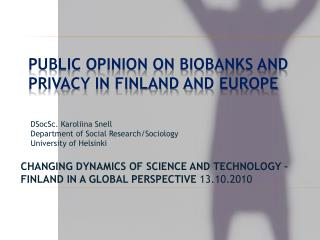 Public Opinion on Biobanks and Privacy in Finland and Europe
