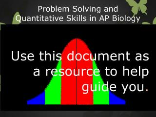 Problem Solving and Quantitative Skills in AP Biology