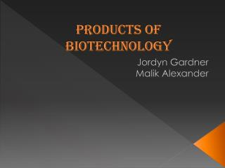 Products of biotechnology