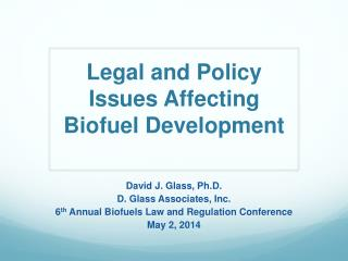 Legal and Policy  Issues Affecting  Biofuel Development