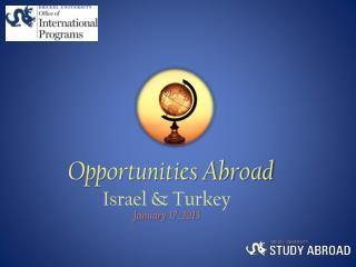 Opportunities Abroad Israel & Turkey
