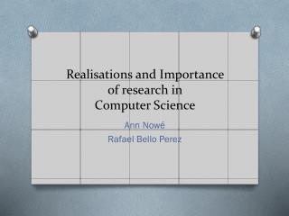 Realisations  and Importance  of research  in  Computer  Science