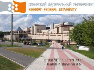 Student:  Iskui Topalyan Teacher :  Maslova  O.A.