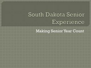 South Dakota Senior Experience