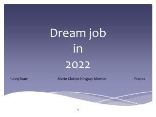 Dream  job  in  2022