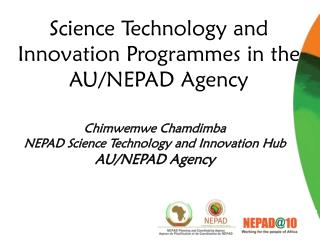 Science Technology and Innovation  Programmes in the AU/NEPAD Agency