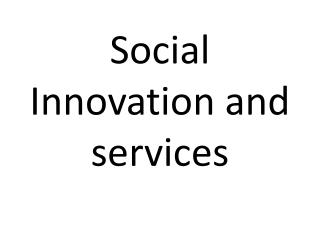 Social Innovation and services
