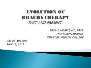 EVOLUTION OF BRACHYTHERAPY