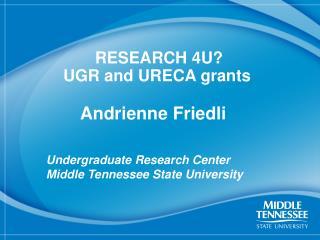 RESEARCH 4U? UGR and URECA grants