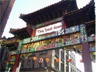 The Deal down in Chinatown