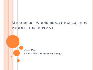 Metabolic engineering of alkaloids  production in  plant