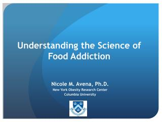Understanding the Science of  Food Addiction