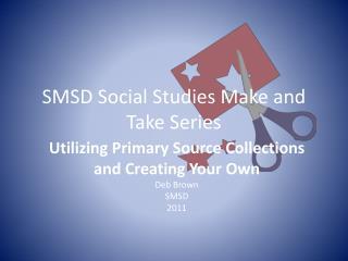 SMSD Social Studies Make and Take Series