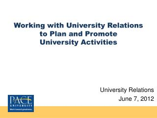Working with University Relations to Plan and  Promote  University Activities