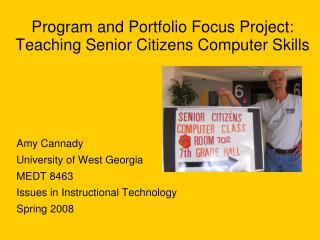 Program and Portfolio Focus Project: Teaching Senior Citizens Computer Skills