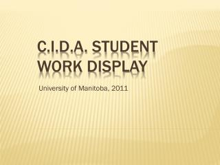 C.I.D.A. Student Work Display