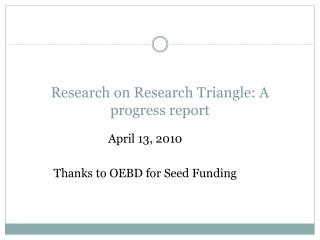 Research on Research Triangle: A progress report
