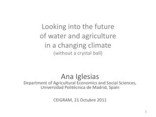 Looking into the future  of water and agriculture  in a changing climate (without a crystal ball)
