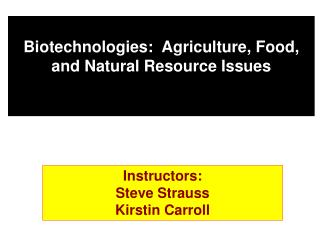 Biotechnologies :  Agriculture, Food, and Natural Resource Issues