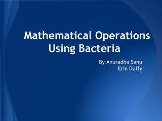 Mathematical Operations Using Bacteria