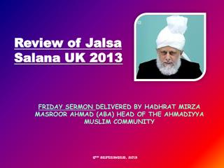 Friday Sermon  Delivered by Hadhrat Mirza Masroor  Ahmad (aba) Head  of the Ahmadiyya Muslim  Community