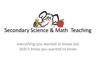 Secondary Science & Math  Teaching