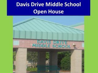 Davis Drive Middle School Open House