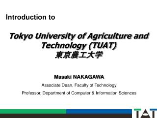 Tokyo University of Agriculture and Technology (TUAT) 東京農工大学