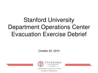 Stanford  University Department  Operations Center  Evacuation Exercise  Debrief