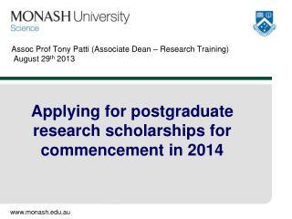 Assoc Prof Tony Patti (Associate Dean  – Research Training)  August 29 th 2013