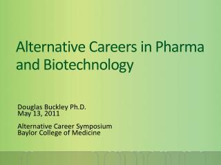 Alternative Careers in  Pharma and Biotechnology
