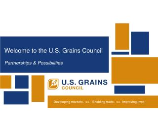 Welcome to the U.S. Grains Council Partnerships & Possibilities
