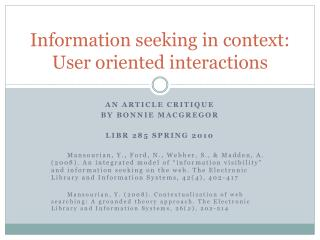 Information seeking in context: User oriented interactions