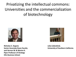 Privatizing the intellectual commons: Universities and the commercialization of biotechnology