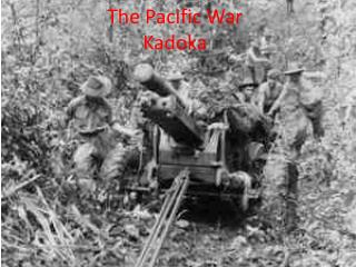 The  P acific War Kadoka