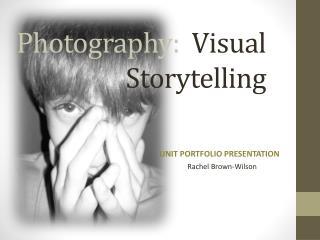 Photography:   Visual Storytelling