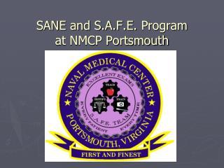 SANE and S.A.F.E.  Program  at NMCP Portsmouth