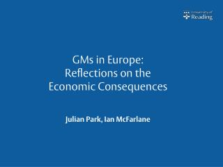 GMs in Europe : Reflections  on the  Economic  Consequences