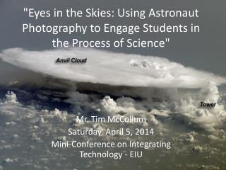 """Eyes in the Skies: Using Astronaut Photography to Engage Students in the Process of Science"""