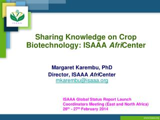Sharing Knowledge on Crop Biotechnology: ISAAA  Afri Center