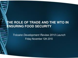 THE ROLE OF TRADE AND THE WTO IN ENSURING FOOD SECURITY