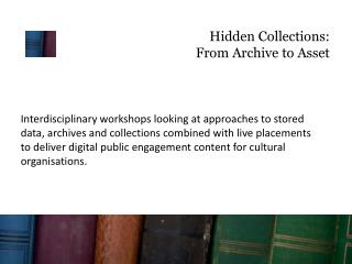 Hidden Collections: From Archive to Asset